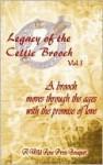 Legacy of the Celtic Brooch Vol 1 - Tarah Scott, Sarita Leone, Karyna Da Rosa, Marty Kindall Chester