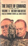The Taste Of Courage: Volume V: Victory And Defeat - Desmond Flower, James Reeves