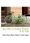 Quiet Hints to Growing Preachers in My Study - Charles Edward Jefferson, Thomas Young Crowell