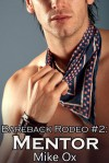 Bareback Rodeo #2: Mentor - Mike Ox