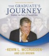 The Graduate's Journey: Explore the Path of Possibilities - Made for Success, Les McCrudden Brown