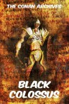 Black Colossus (Annotated Edition) (The Conan Archives) - Robert E. Howard