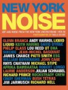 New York Noise: Art and Music from the New York Underground, 1978-88 - Paula Court, David Byrne