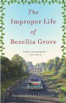 The Improper Life of Bezellia Grove - Susan Gregg Gilmore