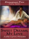 Sweet Dreams My Love - Julie Lynn Hayes