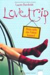 Love Trip: Bitte nicht den Fahrer küssen! - Lauren Barnholdt, Michaela Link