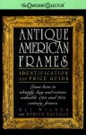 Antique American Frames: Identification and Price Guide - Eli Wilner, Mervyn Kaufman, Various