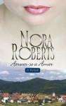 Atrever-Se a amar: 162 (Harlequin Internacional) (Portuguese Edition) - Nora Roberts