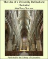 The Idea of a University Defined and Illustrated - John Henry Newman