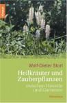 Heilkräuter und Zauberpflanzen zwischen Haustür und Gartentor - Wolf-Dieter Storl