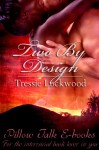 Two By Design - Tressie Lockwood