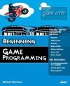 Beginning Game Programming - Michael Morrison