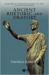 Ancient Rhetoric and Oratory - Thomas Habinek