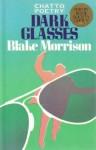 Dark Glasses - Blake Morrison
