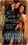 To Catch a Rogue - Amanda McCabe