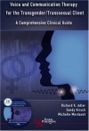 Voice and Communication Therapy for the Transgender/ Transexual Client: A Comprehensive Guide - Richard K. Adler