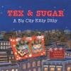 Tex & Sugar: A Big City Kitty Ditty - Barbara Johansen Newman