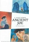 Ancient Joe - C. Scott Morse