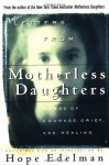 Letters from Motherless Daughters: Words of Courage, Grief, and Healing - Hope Edelman