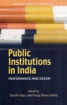 Public Institutions in India: Performance and Design - Devesh Kapur