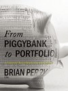From Piggybank to Portfolio: A Financial Roadmap for New Investors - Brian Perry