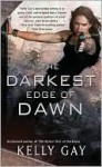 The Darkest Edge of Dawn - Kelly Gay