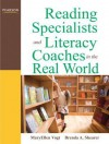 Reading Specialists and Literacy Coaches in the Real World (3rd Edition) - MaryEllen Vogt, Brenda A. Shearer