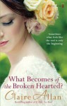 What Becomes of the Broken Hearted - Claire Allan