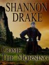 Come The Morning (Graham, #1) - Shannon Drake