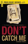 Don't Catch Me: An Arab and Andy Blake Mystery - Richard Powell
