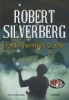 Lord Valentine's Castle - Stefan Rudnicki, Robert Silverberg