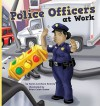 Police Officers at Work - Karen Latchana Kenney, Brian Caleb Dumm