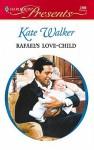 Rafael's Love-Child - Kate Walker