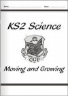 Ks2 National Curriculum Science: Moving And Growing: Unit 4a (National Curriculum Science) - Angela Billington, Richard Parsons