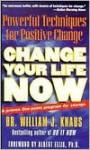 Change Your Life Now: Powerful Techniques for Positive Change - William J. Knaus, Albert Ellis