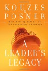 A Leader's Legacy - James M. Kouzes, Barry Z. Posner
