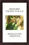 Before Night Falls (Triangle Classics) - Reinaldo Arenas