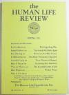 The Human Life Review, Volume XVII Number 2, Spring 1991 - Faith Abbott, Joseph Sobran, Kay Ebeling, Jo McGowan, Amanda Craig, John S. Payne, Thomas Molnar, John Wauck, J. J. Maloney, Brendan Patrick Murphy, J. P. McFadden