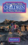 Best Hikes with Children in New Mexico - Bob Julyan