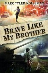 Brave Like My Brother by Marc Tyler Nobleman (2016-08-02) - Marc Tyler Nobleman