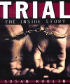 Trial: The Inside Story - Susan Kuklin