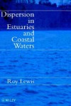 Dispersion in Estuaries and Coastal Waters - Roy Lewis