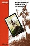 El centauro de piedra - Rafael Marín Trechera
