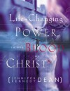 The Life-Changing Power in the Blood of Christ - Jennifer Kennedy Dean