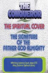 The Conqueror, the Spiritual Cover and the Signature of the Father God Almighty - David Jesse Ete