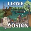 I Love Boston - Lynn McCarron, Anne Rosen