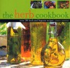 The Herb Cookbook: Over 100 Fresh and Fragrant Recipes - Emma Summer