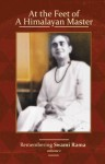 At the Feet of a Himalayan Master: Remembering Swami Rama Volume 1 - Swami Rama