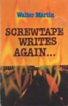 Screwtape writes again - Walter Ralston Martin