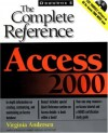 Access 2000: The Complete Reference - Virginia Andersen